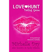 Love Hunt: Dating Game: A Kiss and Email Romantic Comedy (Ladies who hunt Book 1)