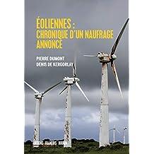 Éoliennes : chroniques d'un naufrage annoncé (ESSAI) (French Edition)