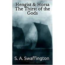 Hengist & Horsa: The Thirst of the Gods (Epic Hengist and Horsa Chronicles Book 1)