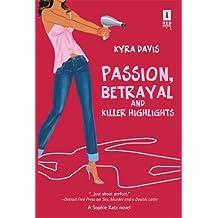 Passion, Betrayal and Killer Highlights by Kyra Davis (2006-05-01)
