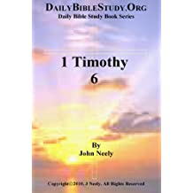 1 Timothy 6 (Daily Bible Study – 1 Timothy)