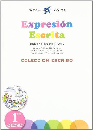 Expresión Escrita 1. La Calesa. Colección Escribo. - 9788481051544 por JESÚS PÉREZ GONZÁLEZ