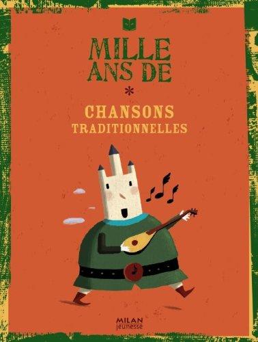 Mille ans de Chansons traditionnelles par Isabelle Dumonteaux