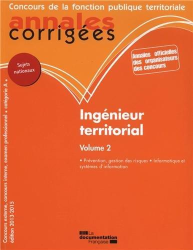 Ingénieur territorial : Volume 2 : Prévention et gestion des risques-Informatique-Catégorie A
