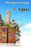 Mon Carnet de Voyage Égypte: Carnet de voyage | Préparation de votre voyage | Lieux indispensables à visiter | Checklists |  Souvenirs | 6 x 9 pouces | Bullet time  | Égypte |...