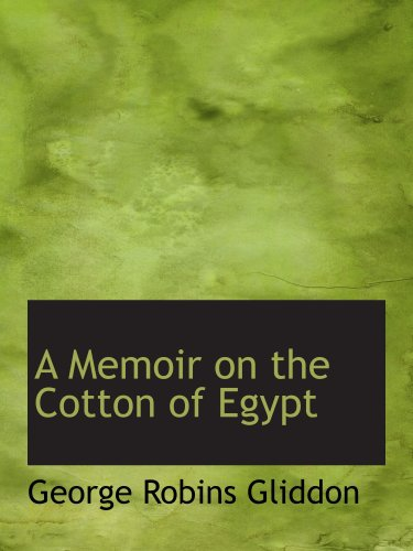 A Memoir on the Cotton of Egypt