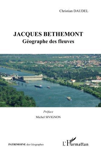 Jacques Bethemont : Gographe des fleuves