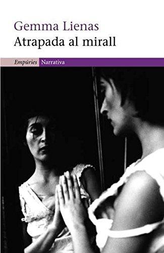 Atrapada al mirall (EMPURIES NARRATIVA Book 313) (Catalan Edition)