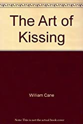 The Art of Kissing by William Cane (1991-10-10)