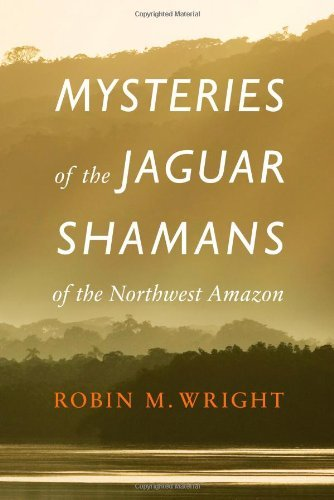 Mysteries of the Jaguar Shamans of the Northwest Amazon (English Edition)