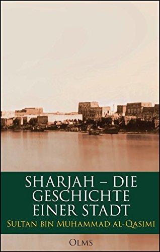 Sharjah – Die Geschichte einer Stadt
