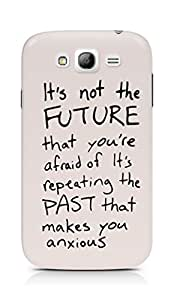AMEZ its not the future that you are afraid of past Back Cover For Samsung Grand Neo Plus