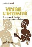 Vivre l'intimité - La sagesse de l'Afrique au service de nos relations