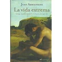 La vida extrema (MR Novela Histórica)