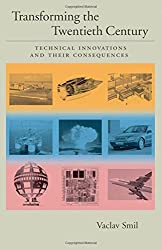 Transforming the Twentieth Century: Technical Innovations and Their Consequences (v. 2) by Vaclav Smil (2006-04-13)