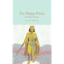 The Happy Prince & Other Stories (Macmillan Collector's Library, Band 105)