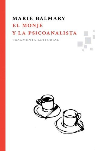 El Monje y La Psicoanalista (Fragmentos) por Marie Balmary