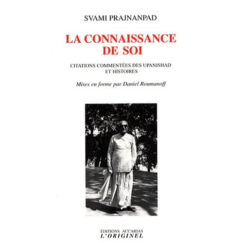 La connaissance de soi : Citations commentées des Upanishad et histoires