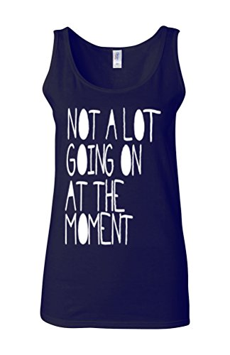 Not a Lot Going On At the Moment Novelty White Femme Women Tricot de Corps Tank Top Vest Bleu Foncé