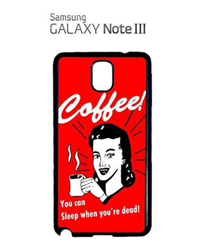 Coffee You Can Sleep When You Are Dead Mobile Cell Phone Case Samsung Galaxy S5 Black Blanc