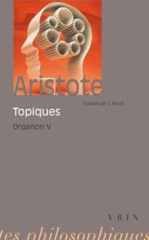 Organon, tome 5 : Les Topiques