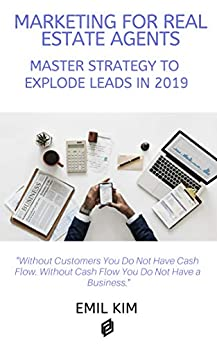 Marketing for Real Estate Agents: Master Strategy to Explode Leads in 2019 Descargar PDF Ahora