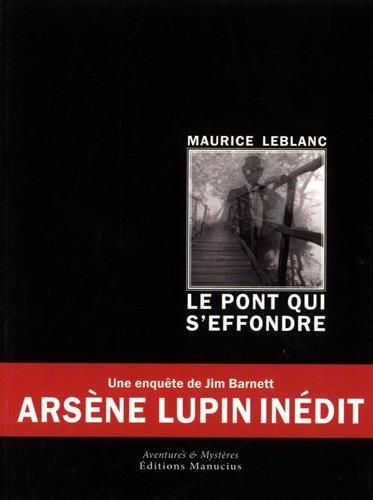 Le pont qui s'effondre par Maurice Leblanc