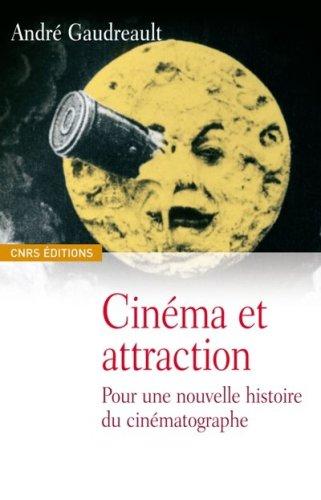 Cinéma et attractions-Pour une nouvelle histoire du cinématographe