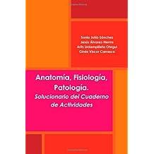 Anatomía, Fisiología, Patología. Solucionario del Cuaderno de Actividades