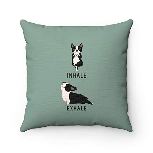 Inhale Exhale Boston Terrier Kissen Hund Yoga Überwurf Kissen Hund, Hund Liebhaber Kissen Lustiges Einweihungsgeschenk Heimdekoration (Boston Terrier Kissen)