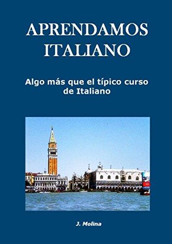 Aprendamos italiano: Algo más que el típico curso de italiano (REVISADO) por J. Guillermo Molina