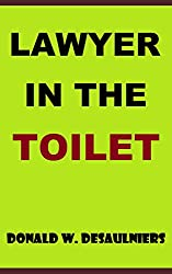 LAWYER IN THE TOILET (English Edition)