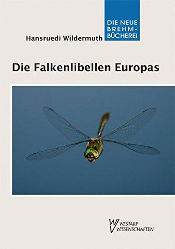 Die Falkenlibellen Europas. Libellen Europas Bd. 5