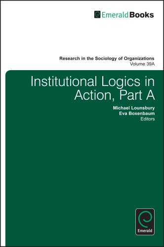 Institutional Logics in Action (Research in the Sociology of Organizations)