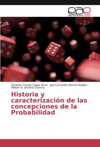 Historia y caracterización de las concepciones de la Probabilidad por Christian Camilo López Mora