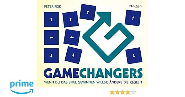 Gamechangers Wenn Du Das Spiel Gewinnen Willst ändere Die Regeln