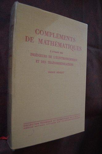 Compléments de Mathématiques à l'Usage des Ingénieurs de l'électrotechnique et des télécommunications
