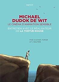 Michael Dudok de Wit, le cinéma d'animation sensible: Entretien avec le réalisateur de La Tortue rouge par Kawa-Topor