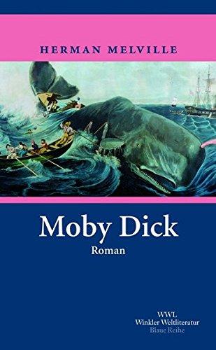 Download Moby Dick: Oder Der Wal (Artemis & Winkler - Blaue Reihe)
