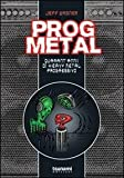 Prog metal. Quarant'anni di heavy metal progressivo