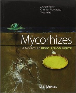 Les Mycorhizes. La nouvelle rvolution verte de J. Andr Fortin,Christian Plenchette,Yves Pich ( 1 janvier 2008 )