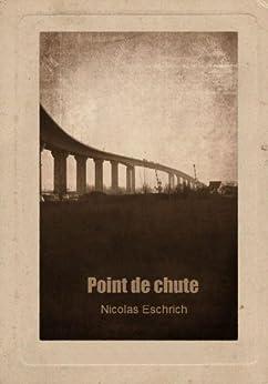 Point de Chute par [Eschrich, Nicolas]