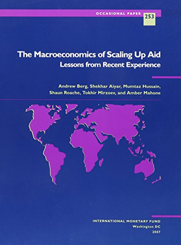 The Macroeconomics of Scaling Up Aid: Lessons from Recent Experience (Occasional Paper, Band 253)