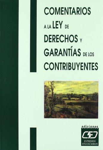 Comentarios a la ley de los derechos y garantías de los contribuyentes por Francisco Javier Martín Fernandez