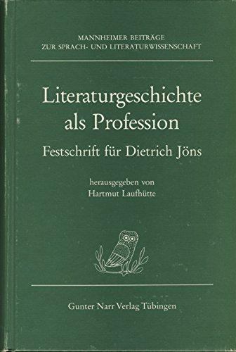 Literaturgeschichte als Profession: Festschrift für Dietrich Jöns
