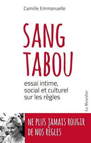 Sang tabou. Essai intime, social et culturel sur les règles