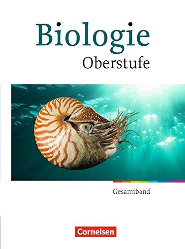 Biologie Oberstufe Gesamtband. Schülerbuch., 2. Auflage, Neubearbeitung.