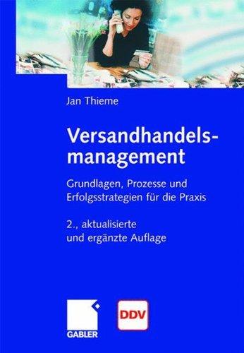 Versandhandelsmanagement: Grundlagen, Prozesse und Erfolgsstrategien für die Praxis