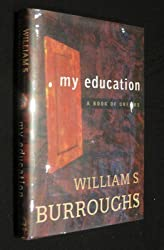 My Education: A Book of Dreams by William S. Burroughs (1995-01-01)