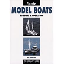 Scale Model Boats: Building and Operation (Modeller's World) by John Cox (1997-07-02)